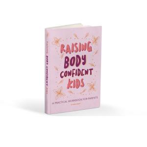 Raising Body Confident Kids Printed Workbook - NZ Only