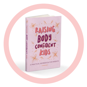 Raising Body Confident Kids Book by Emma Wright