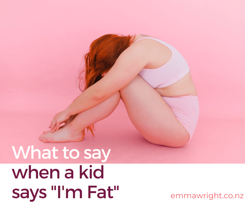 What to say when a kid says I'm fat