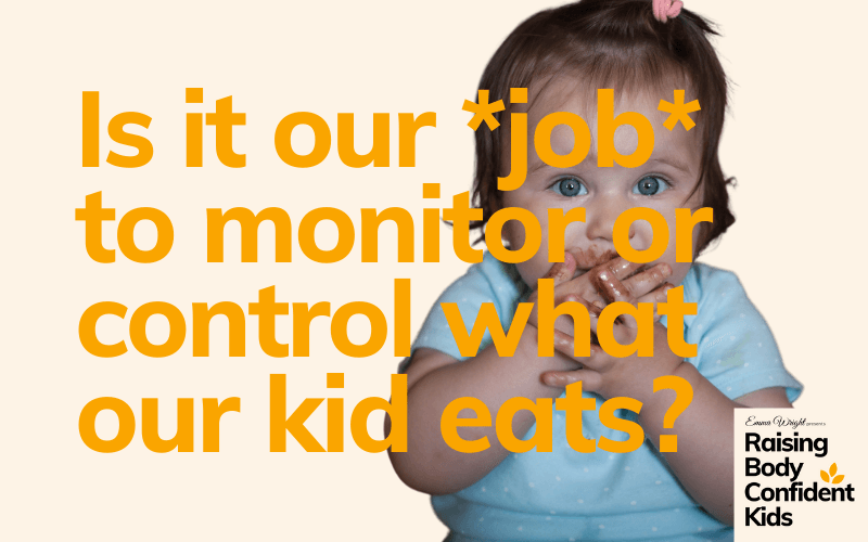 Is it our job to monitor or control what our kid eats?